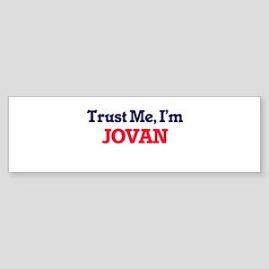 Trust Me, I'm Jovan Bumper Sticker