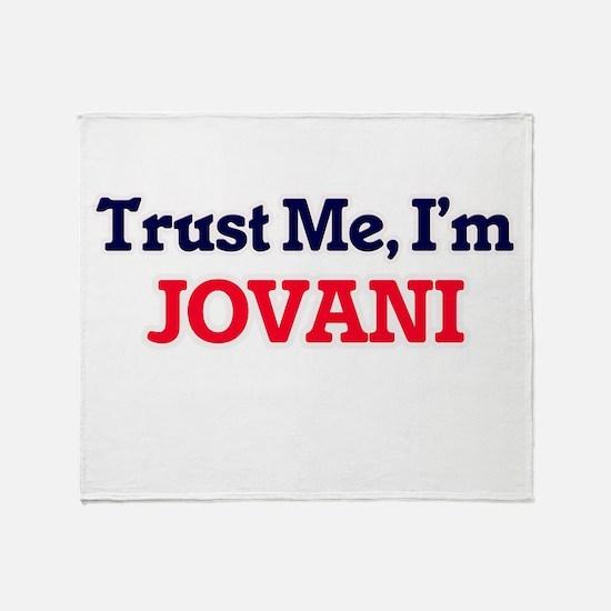 Trust Me, I'm Jovani Throw Blanket