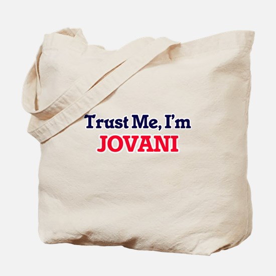 Trust Me, I'm Jovani Tote Bag