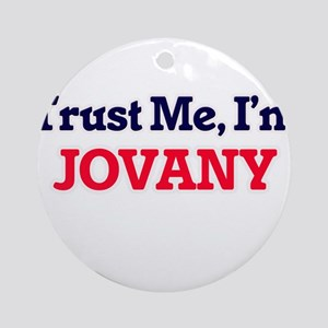 Trust Me, I'm Jovany Round Ornament