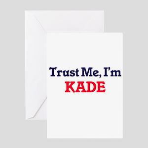 Trust Me, I'm Kade Greeting Cards