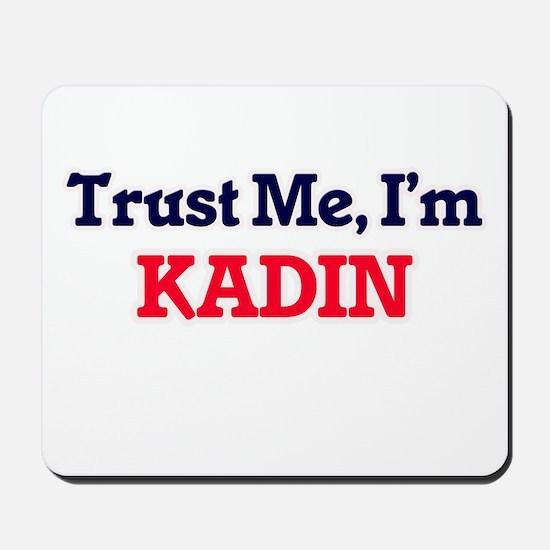 Trust Me, I'm Kadin Mousepad