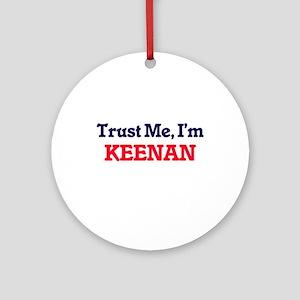 Trust Me, I'm Keenan Round Ornament
