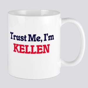 Trust Me, I'm Kellen Mugs