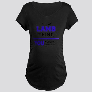 It's LAMB thing, you wouldn't un Maternity T-Shirt