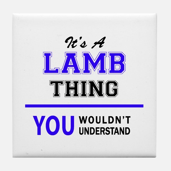 It's LAMB thing, you wouldn't underst Tile Coaster