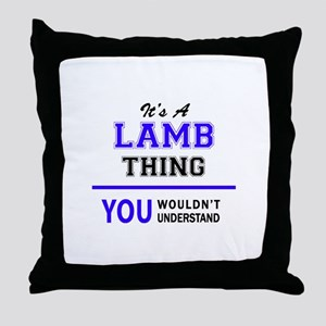 It's LAMB thing, you wouldn't underst Throw Pillow