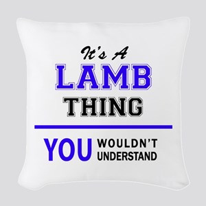 It's LAMB thing, you wouldn't Woven Throw Pillow