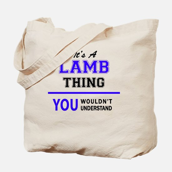 It's LAMB thing, you wouldn't understand Tote Bag