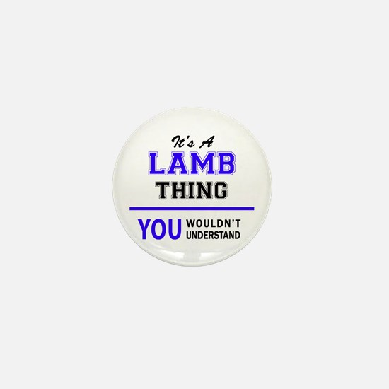 It's LAMB thing, you wouldn't understa Mini Button