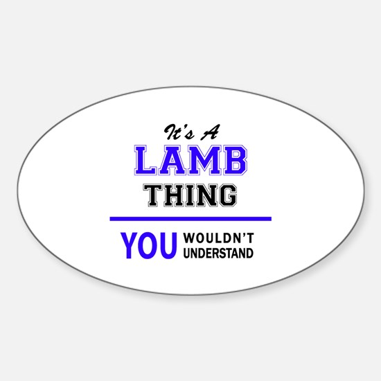 It's LAMB thing, you wouldn't understand Decal