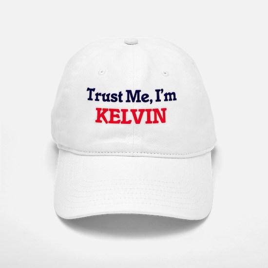 Trust Me, I'm Kelvin Baseball Baseball Cap