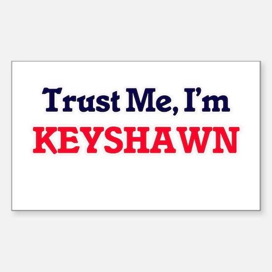 Trust Me, I'm Keyshawn Decal