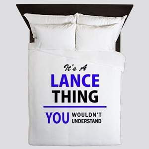 It's LANCE thing, you wouldn't underst Queen Duvet