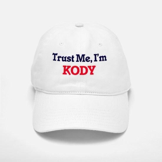 Trust Me, I'm Kody Baseball Baseball Cap
