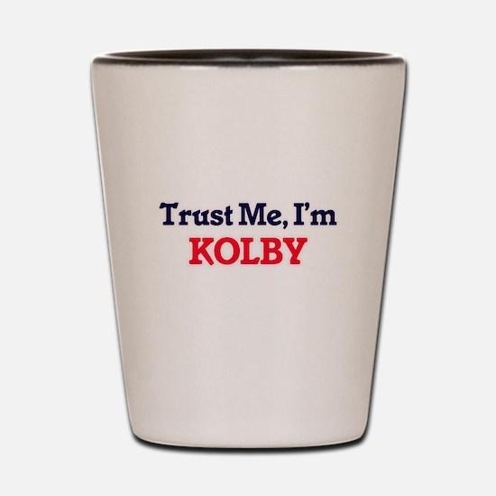 Trust Me, I'm Kolby Shot Glass
