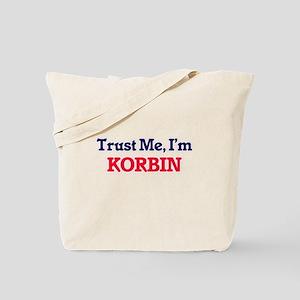 Trust Me, I'm Korbin Tote Bag