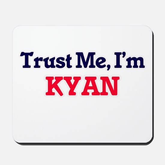 Trust Me, I'm Kyan Mousepad