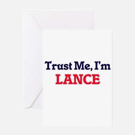 Trust Me, I'm Lance Greeting Cards