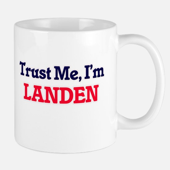 Trust Me, I'm Landen Mugs