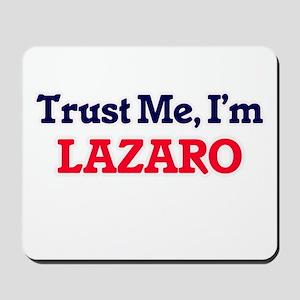 Trust Me, I'm Lazaro Mousepad