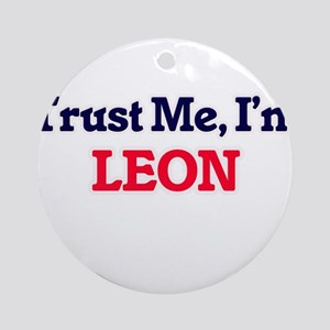 Trust Me, I'm Leon Round Ornament