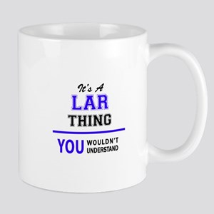 It's LAR thing, you wouldn't understand Mugs