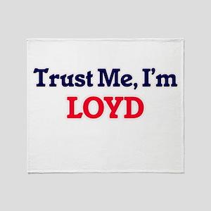 Trust Me, I'm Loyd Throw Blanket