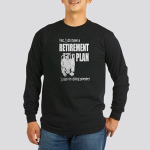 Retirement Plan On Doing Potte Long Sleeve T-Shirt