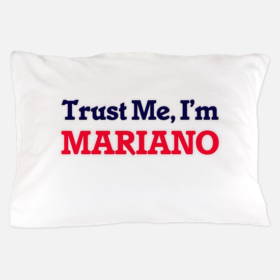 Trust Me, I'm Mariano Pillow Case