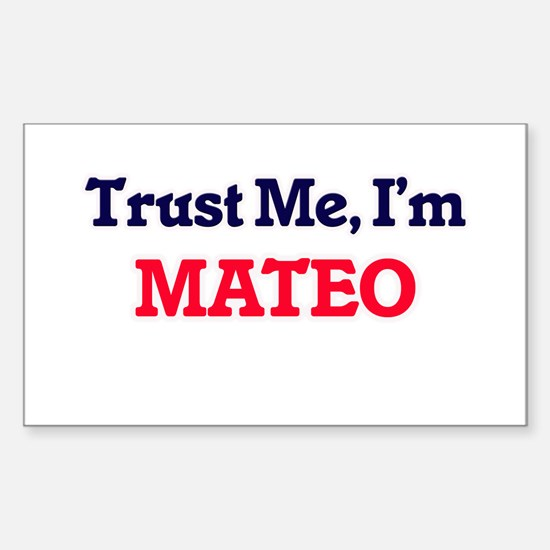 Trust Me, I'm Mateo Decal