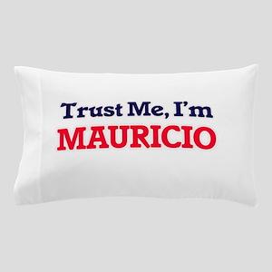 Trust Me, I'm Mauricio Pillow Case