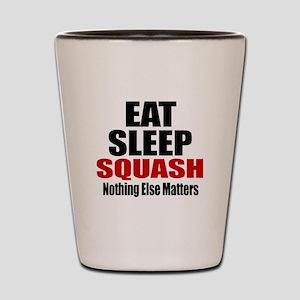Eat Sleep Squash Shot Glass