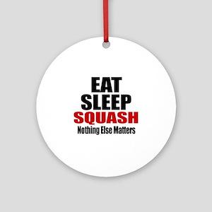Eat Sleep Squash Round Ornament