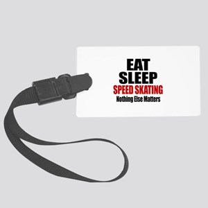 Eat Sleep Speed Skating Large Luggage Tag
