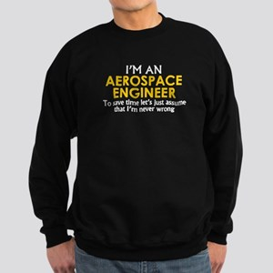 AEROSPACE ENGINEER ASSUME IM NEV Sweatshirt (dark)