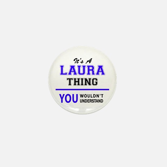 It's LAURA thing, you wouldn't underst Mini Button