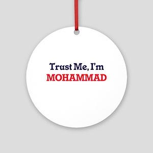 Trust Me, I'm Mohammad Round Ornament