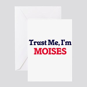 Trust Me, I'm Moises Greeting Cards