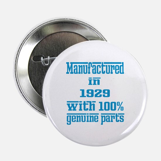 "Manufactured in 1929 with 100% Genuin 2.25"" Button"