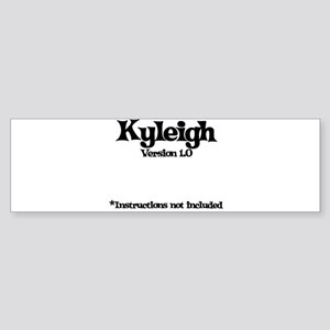 Kyleigh Version 1.0 Bumper Sticker