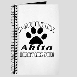 If You Don't Like Akita Dog Journal