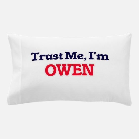 Trust Me, I'm Owen Pillow Case