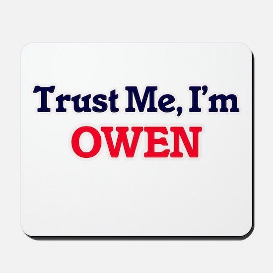 Trust Me, I'm Owen Mousepad