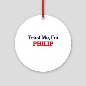 Trust Me, I'm Philip Round Ornament