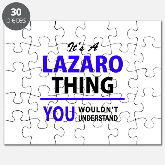 It's LAZARO thing, you wouldn't understand Puzzle