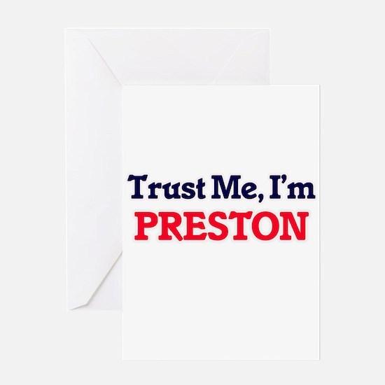 Trust Me, I'm Preston Greeting Cards