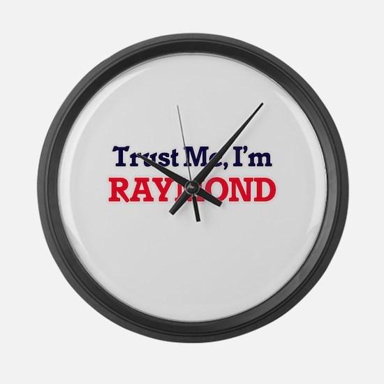 Trust Me, I'm Raymond Large Wall Clock