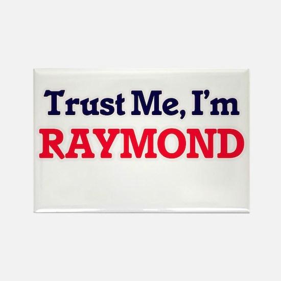 Trust Me, I'm Raymond Magnets