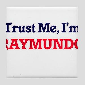 Trust Me, I'm Raymundo Tile Coaster